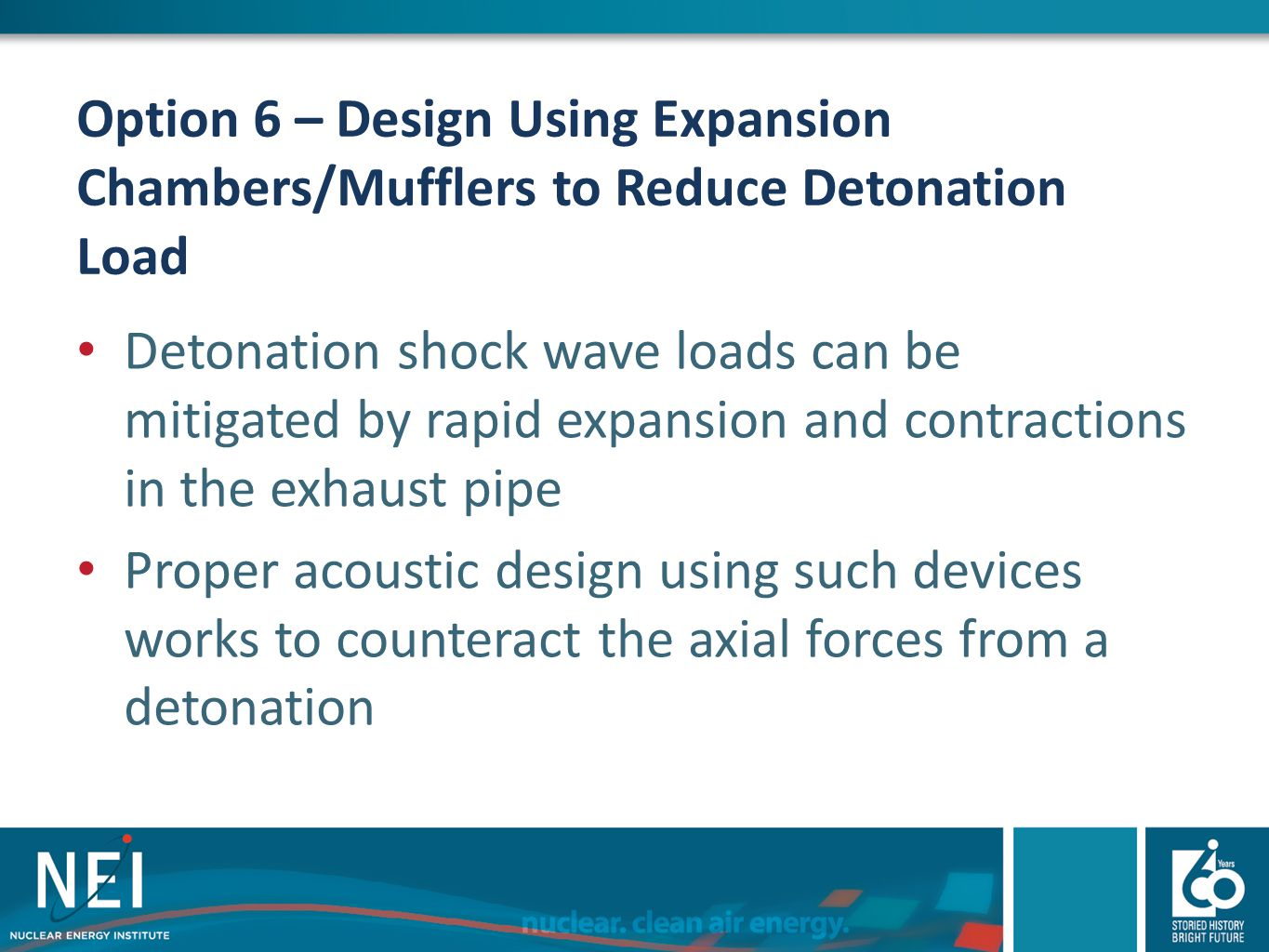 Option 6 – Design Using Expansion Chambers/Mufflers to Reduce Detonation Load