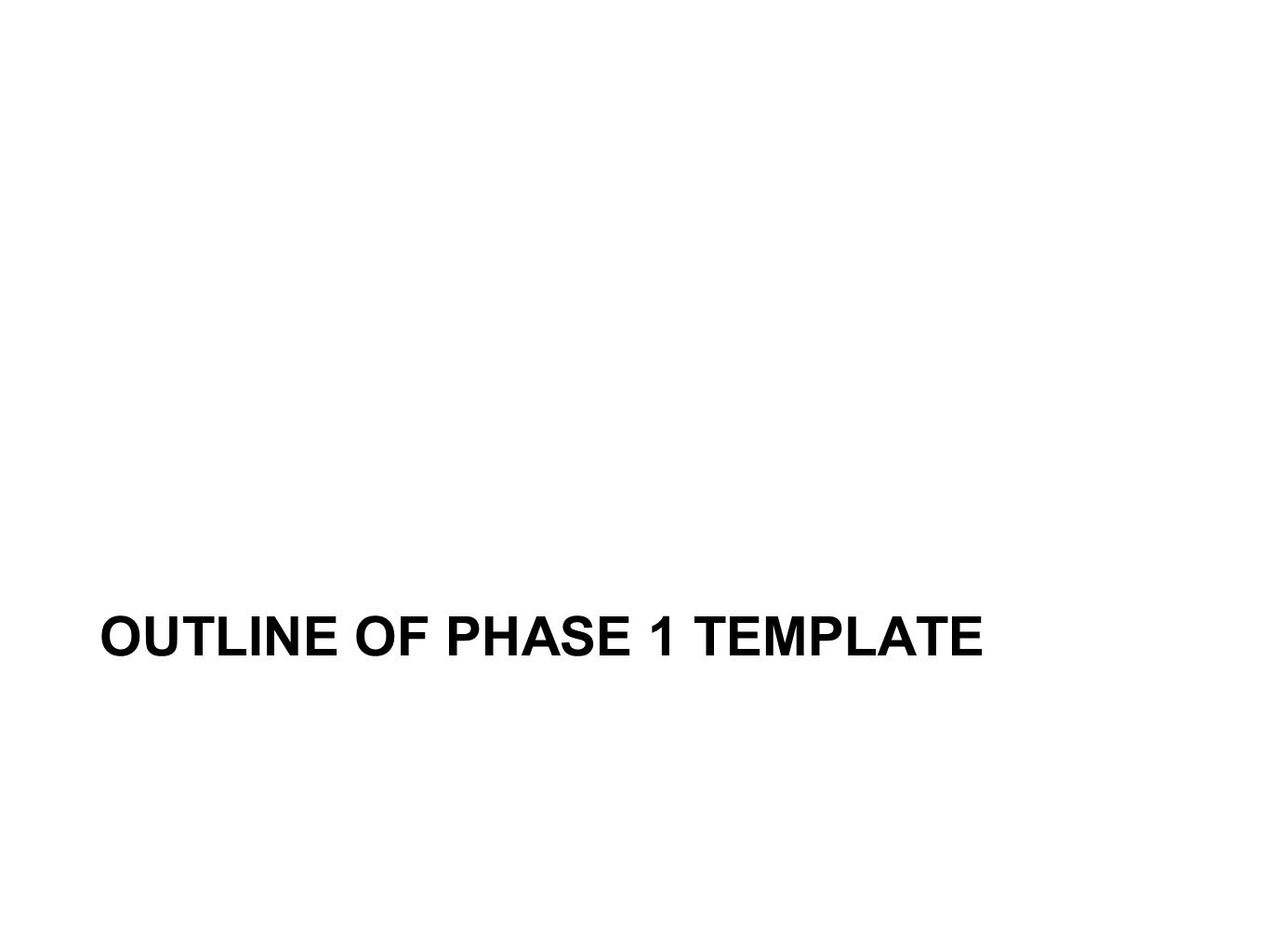 Outline of Phase 1 Template