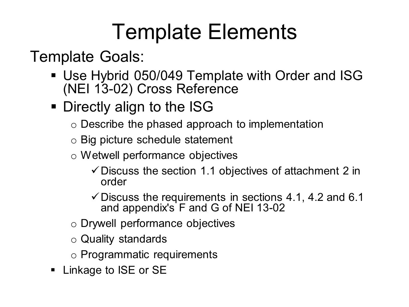 Template Elements Template Goals: Directly align to the ISG