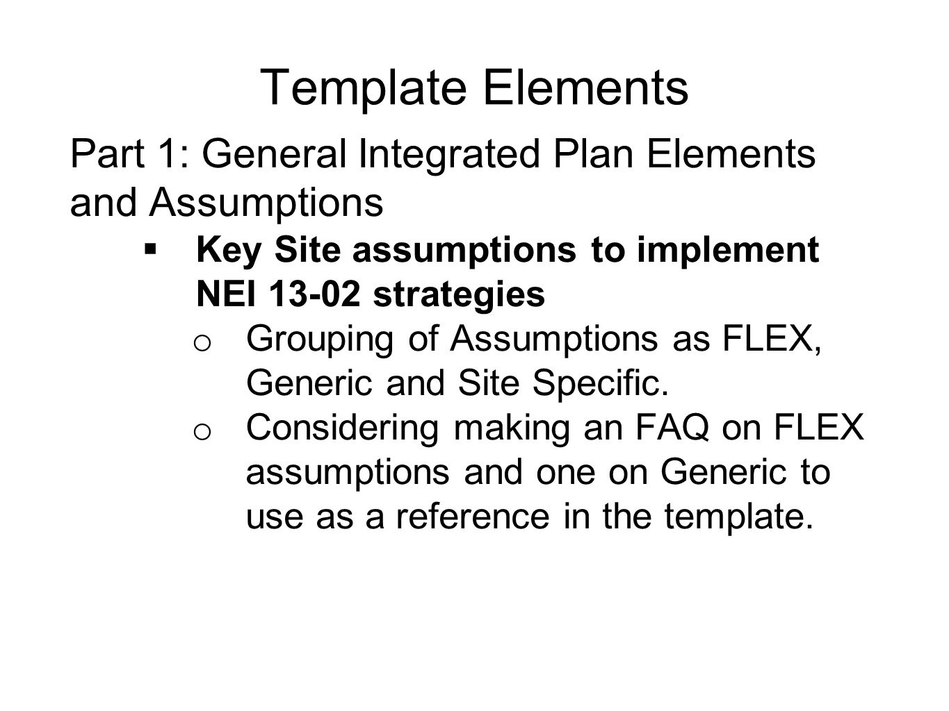 Template Elements Part 1: General Integrated Plan Elements and Assumptions. Key Site assumptions to implement NEI 13-02 strategies.