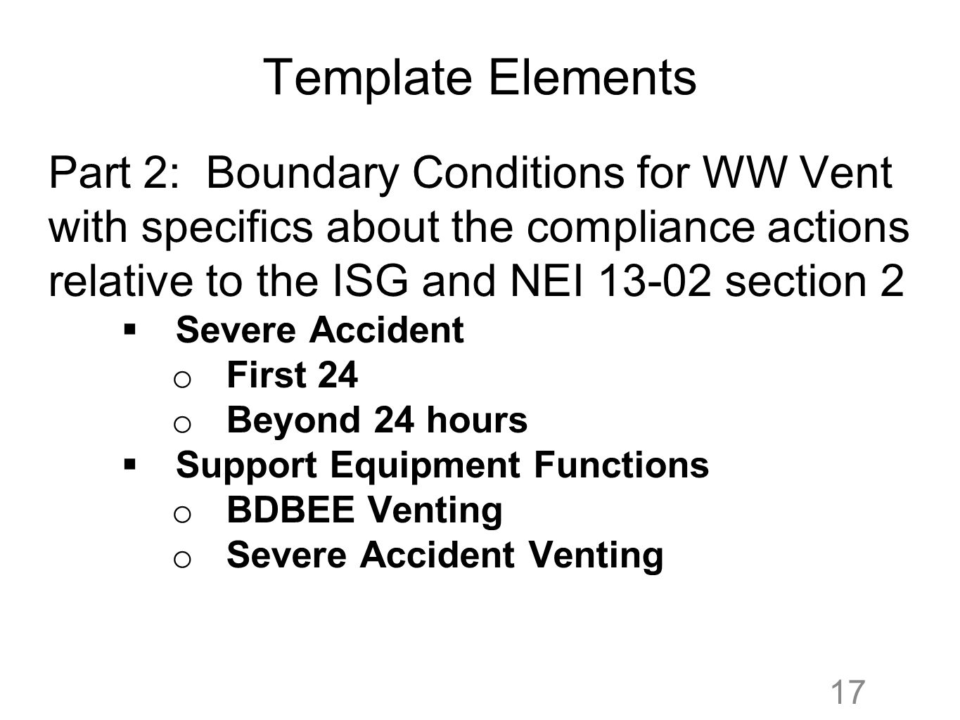 Template Elements Part 2: Boundary Conditions for WW Vent with specifics about the compliance actions relative to the ISG and NEI 13-02 section 2.