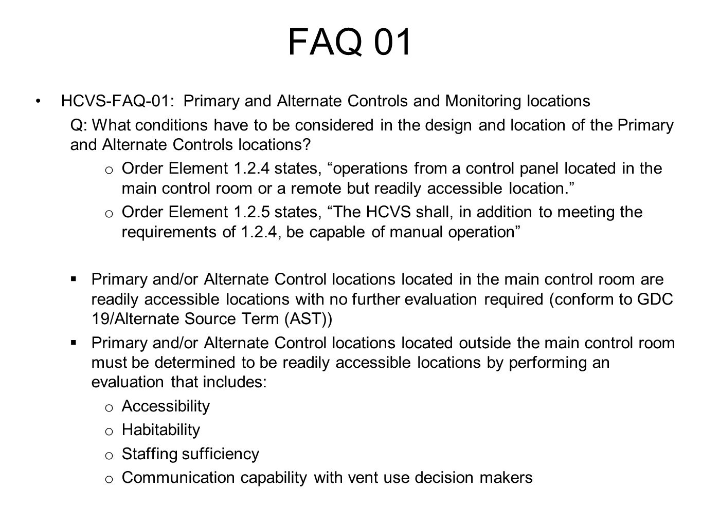 FAQ 01 HCVS-FAQ-01: Primary and Alternate Controls and Monitoring locations.