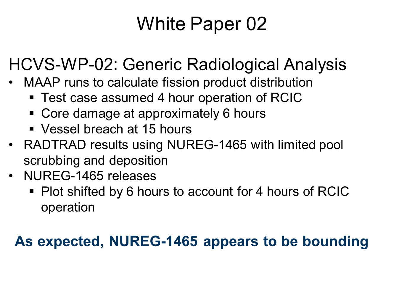 As expected, NUREG-1465 appears to be bounding