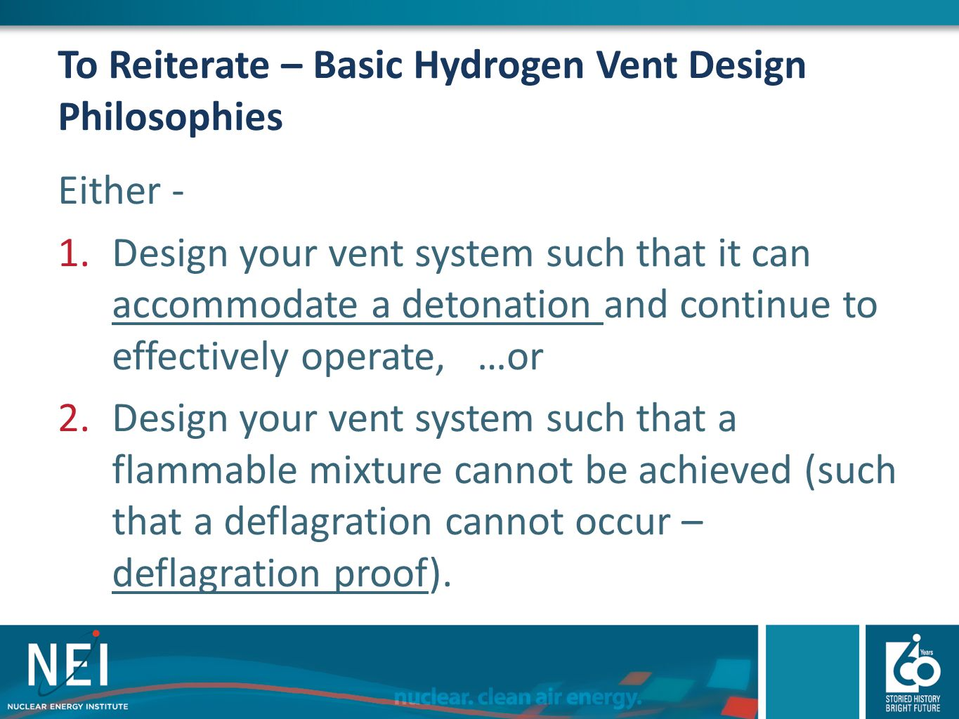 To Reiterate – Basic Hydrogen Vent Design Philosophies