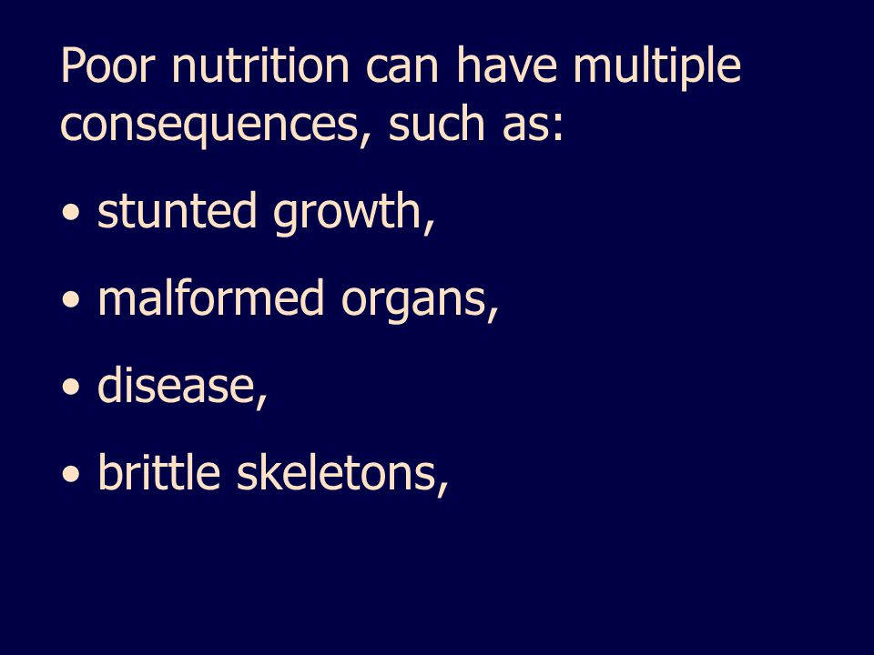 Poor nutrition can have multiple consequences, such as: