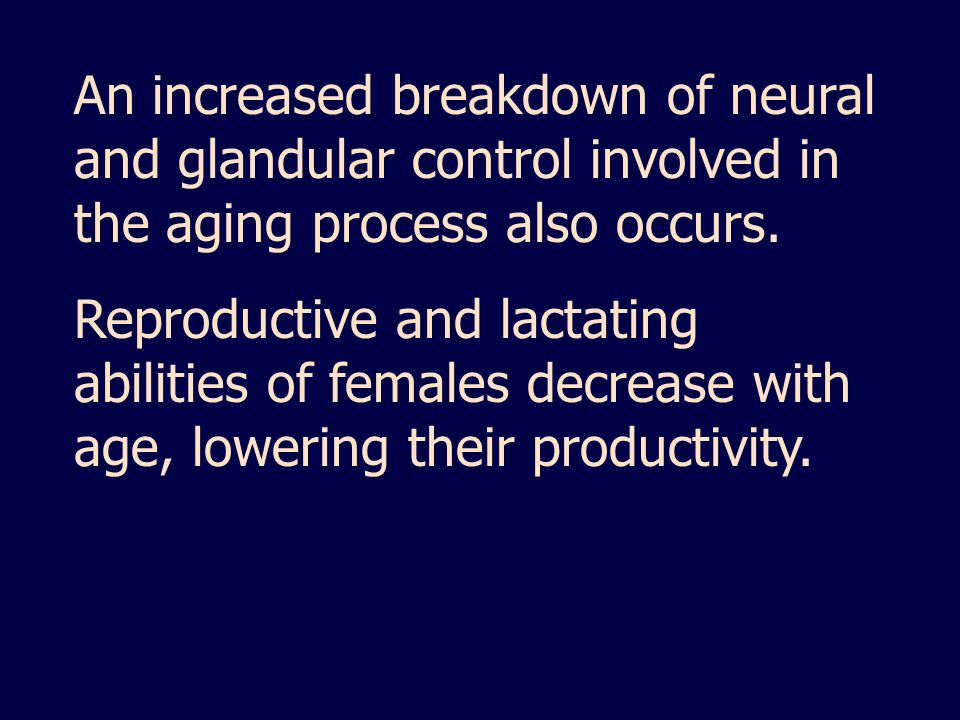An increased breakdown of neural and glandular control involved in the aging process also occurs.