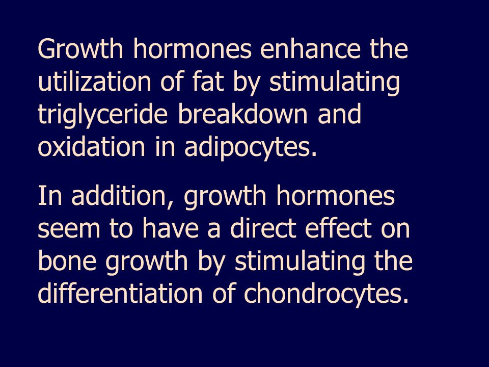 Growth hormones enhance the utilization of fat by stimulating triglyceride breakdown and oxidation in adipocytes.