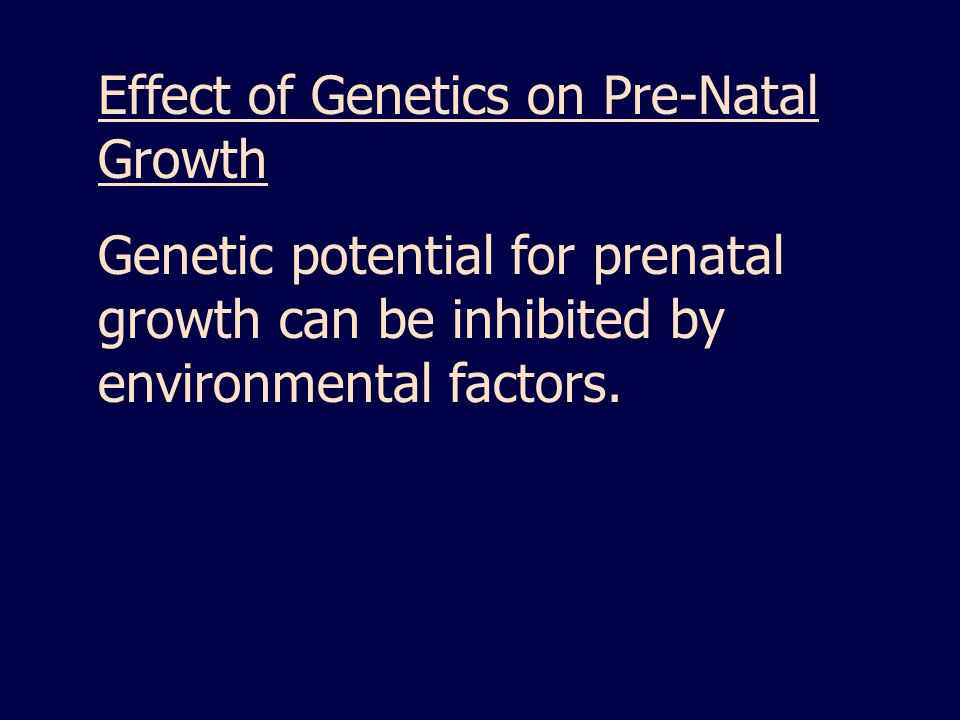 Effect of Genetics on Pre-Natal Growth