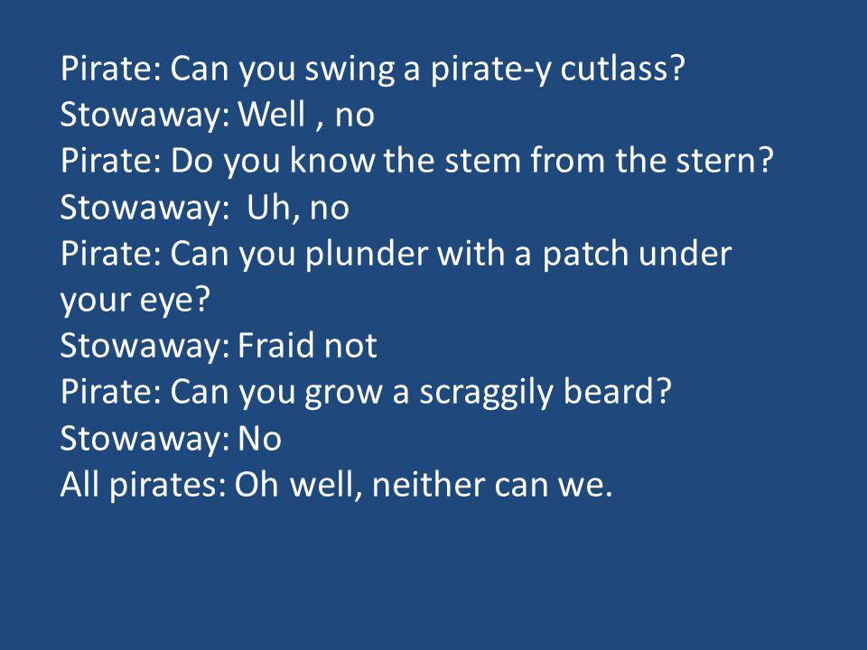 Pirate: Can you swing a pirate-y cutlass