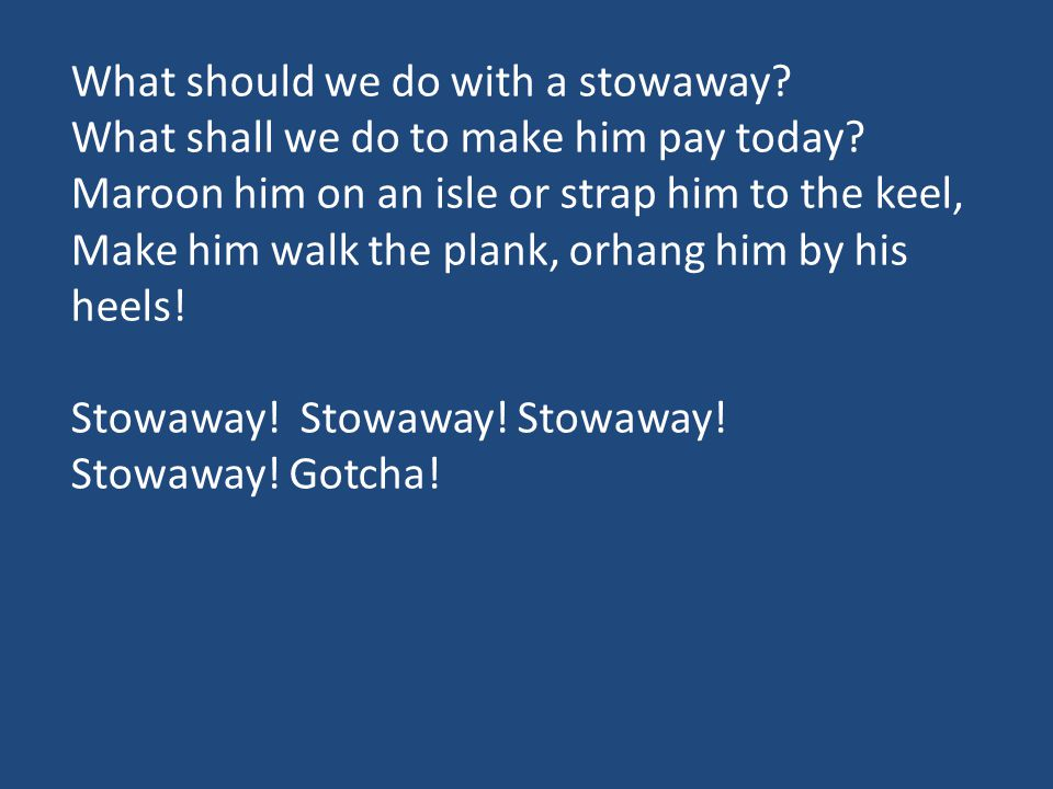 What should we do with a stowaway