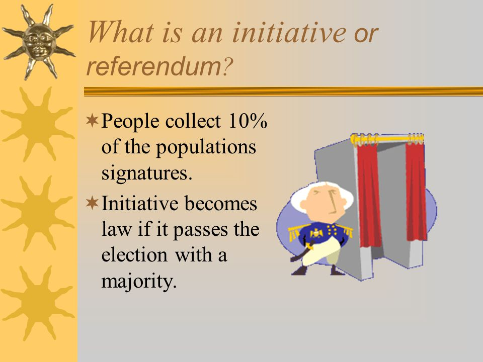 What is an initiative or referendum