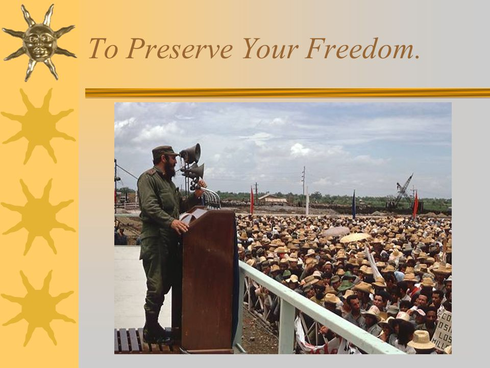 To Preserve Your Freedom.