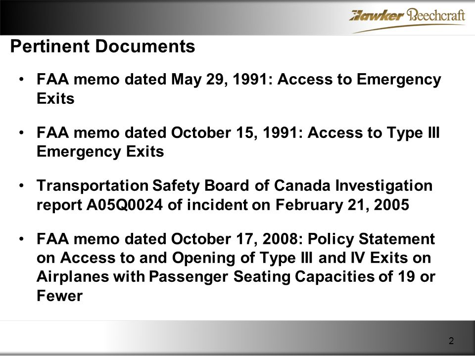 Pertinent Documents FAA memo dated May 29, 1991: Access to Emergency Exits. FAA memo dated October 15, 1991: Access to Type III Emergency Exits.