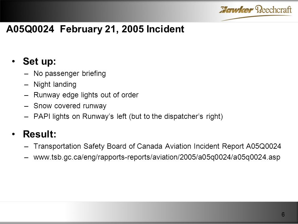 A05Q0024 February 21, 2005 Incident Set up: Result: