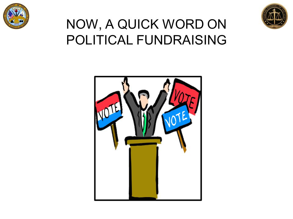 NOW, A QUICK WORD ON POLITICAL FUNDRAISING