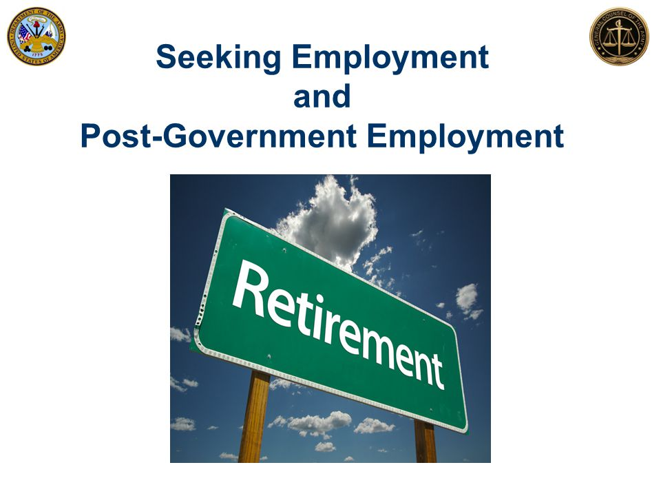 Seeking Employment and Post-Government Employment