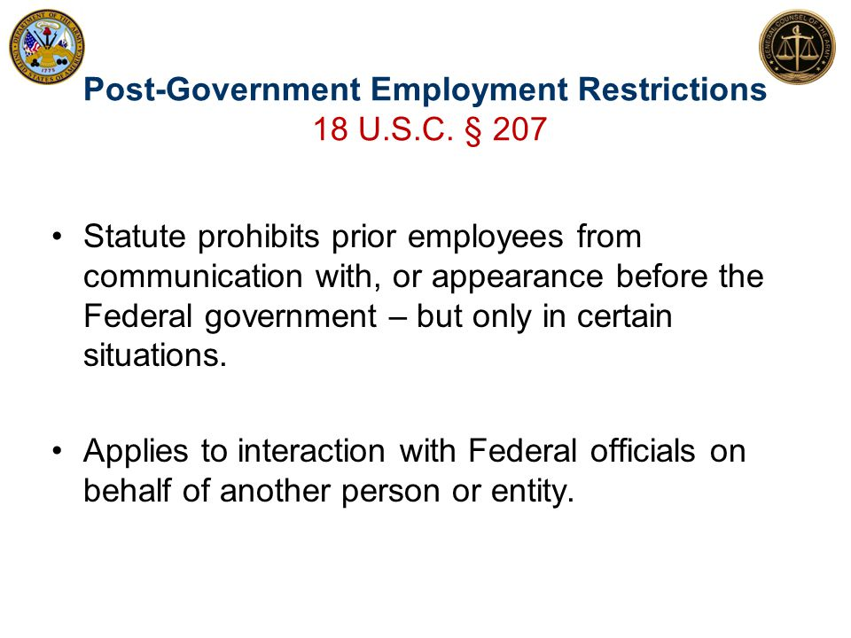 Post-Government Employment Restrictions 18 U.S.C. § 207