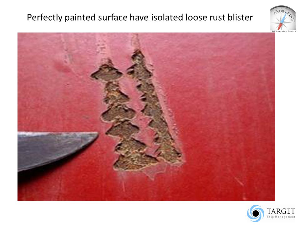 Perfectly painted surface have isolated loose rust blister