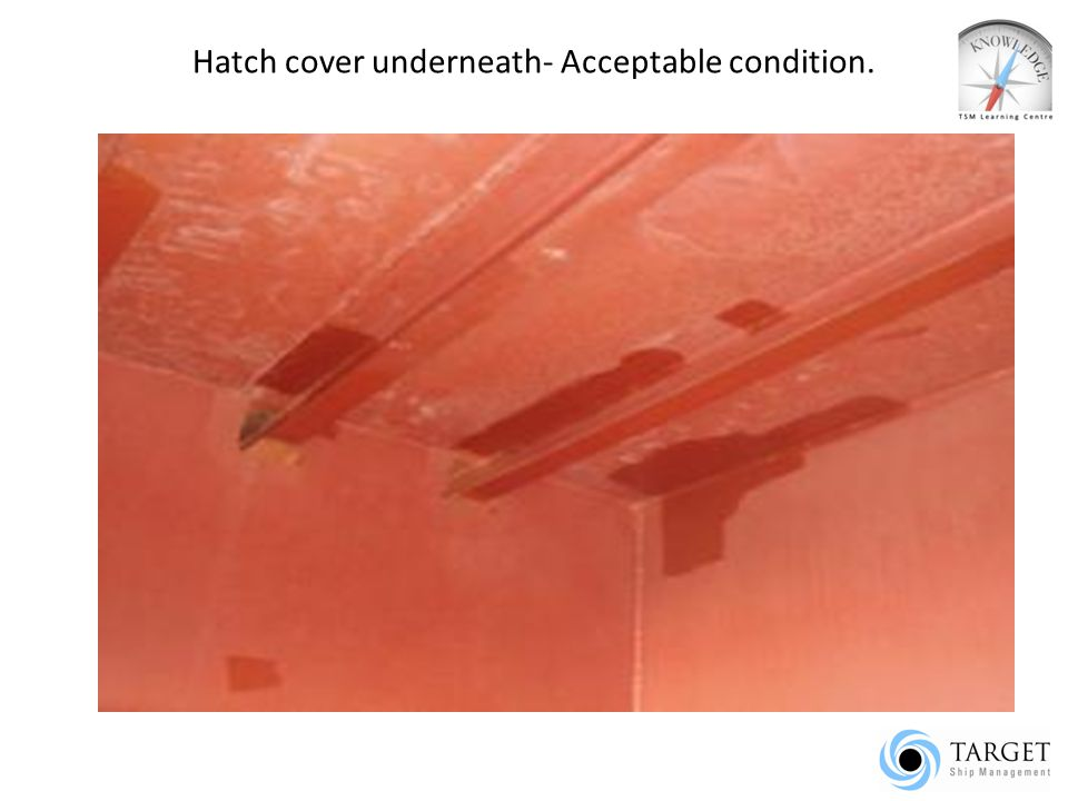 Hatch cover underneath- Acceptable condition.