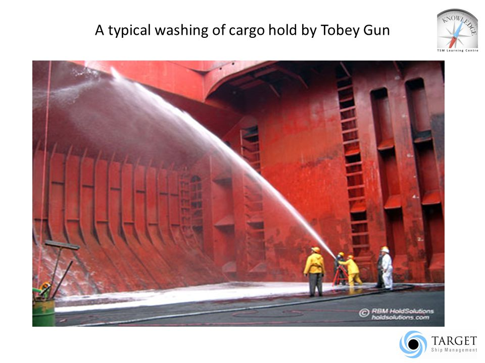 A typical washing of cargo hold by Tobey Gun
