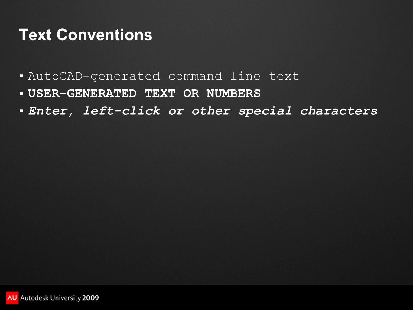 Text Conventions AutoCAD-generated command line text