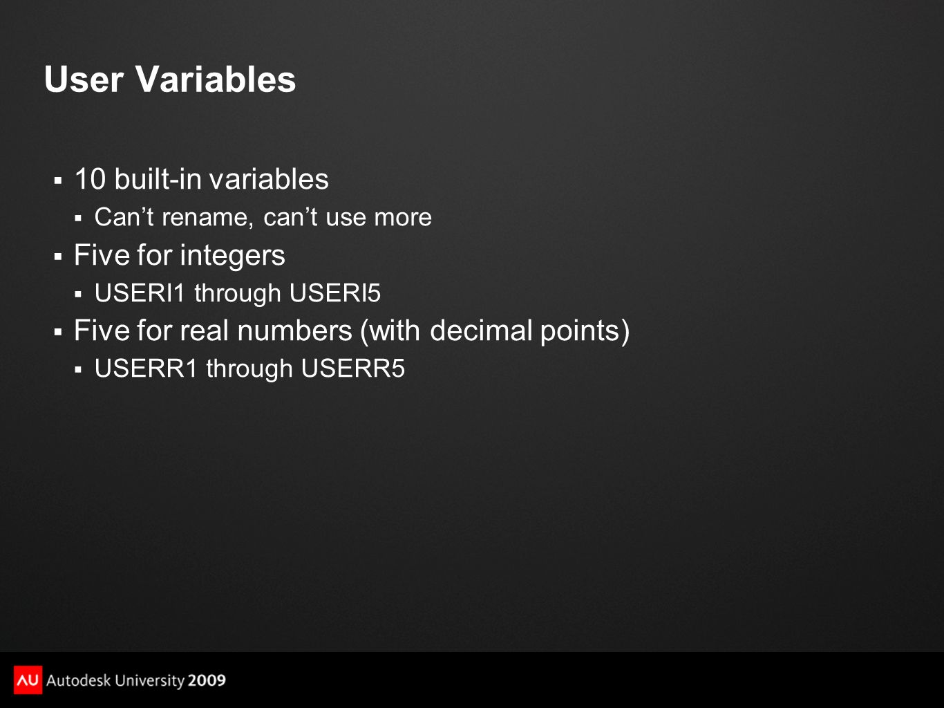 User Variables 10 built-in variables Five for integers