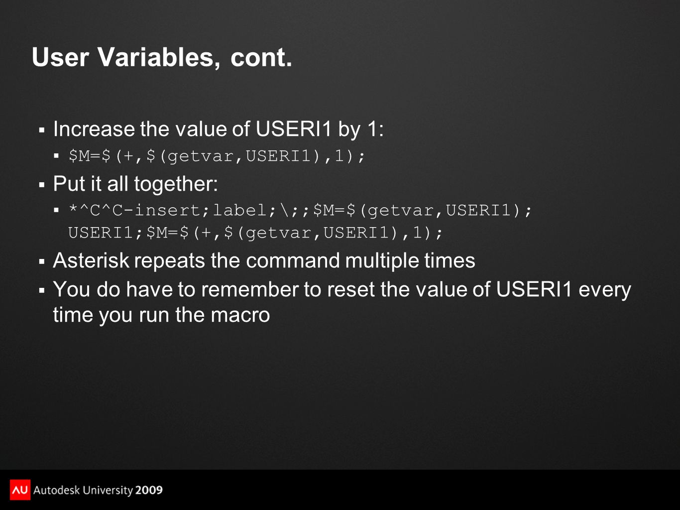 User Variables, cont. Increase the value of USERI1 by 1: