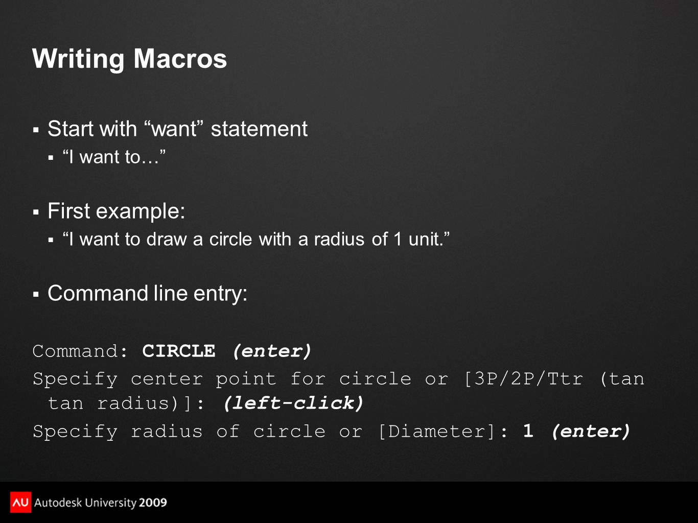 Writing Macros Start with want statement First example: