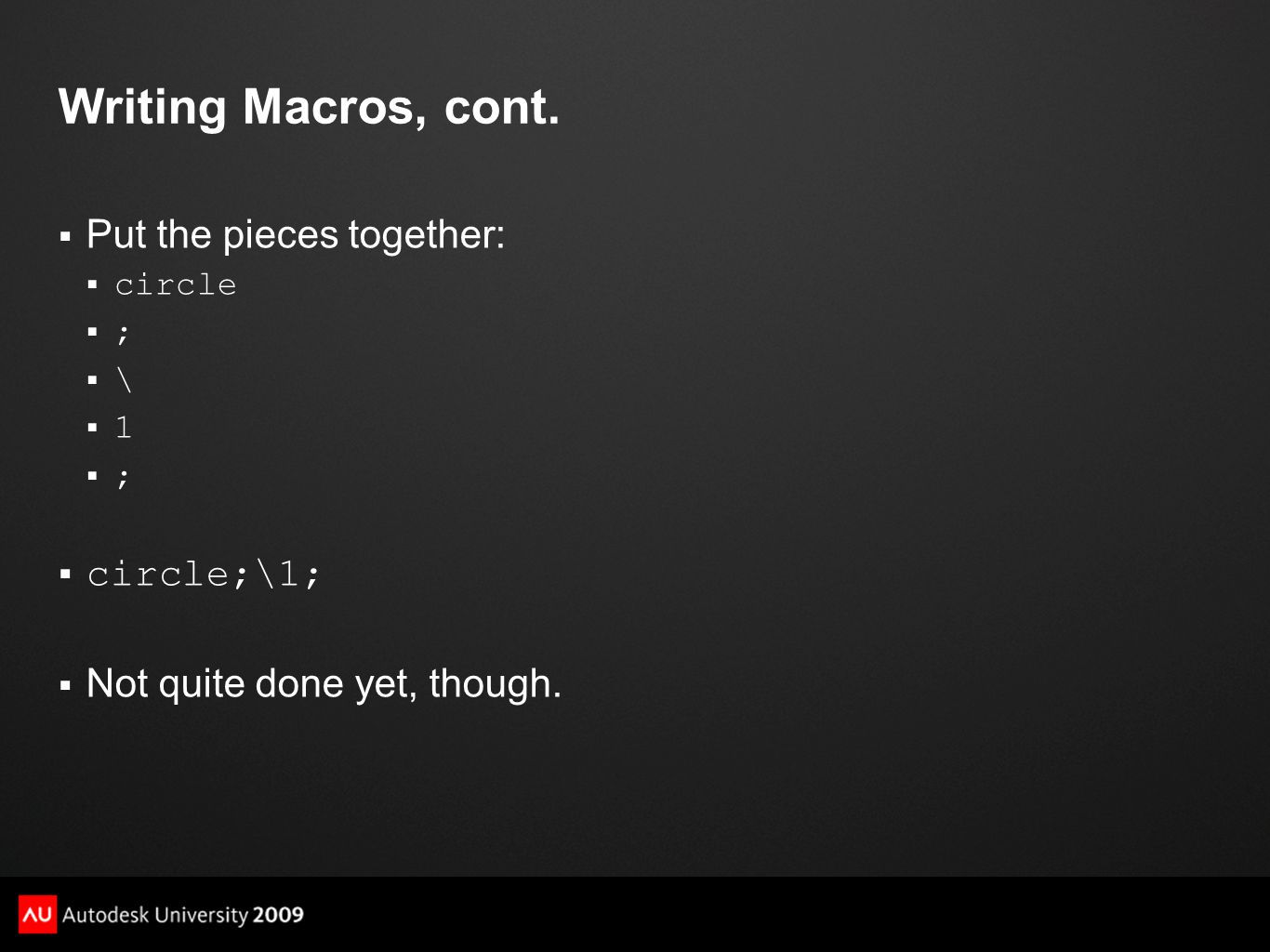 Writing Macros, cont. Put the pieces together: circle;\1;