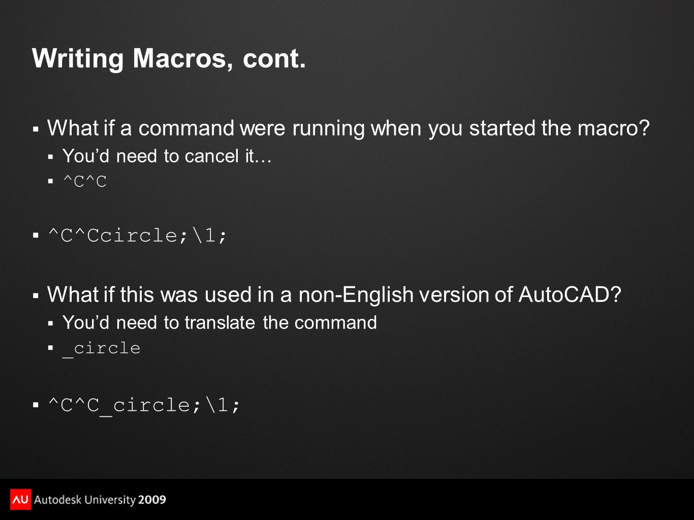 Writing Macros, cont. What if a command were running when you started the macro You'd need to cancel it…