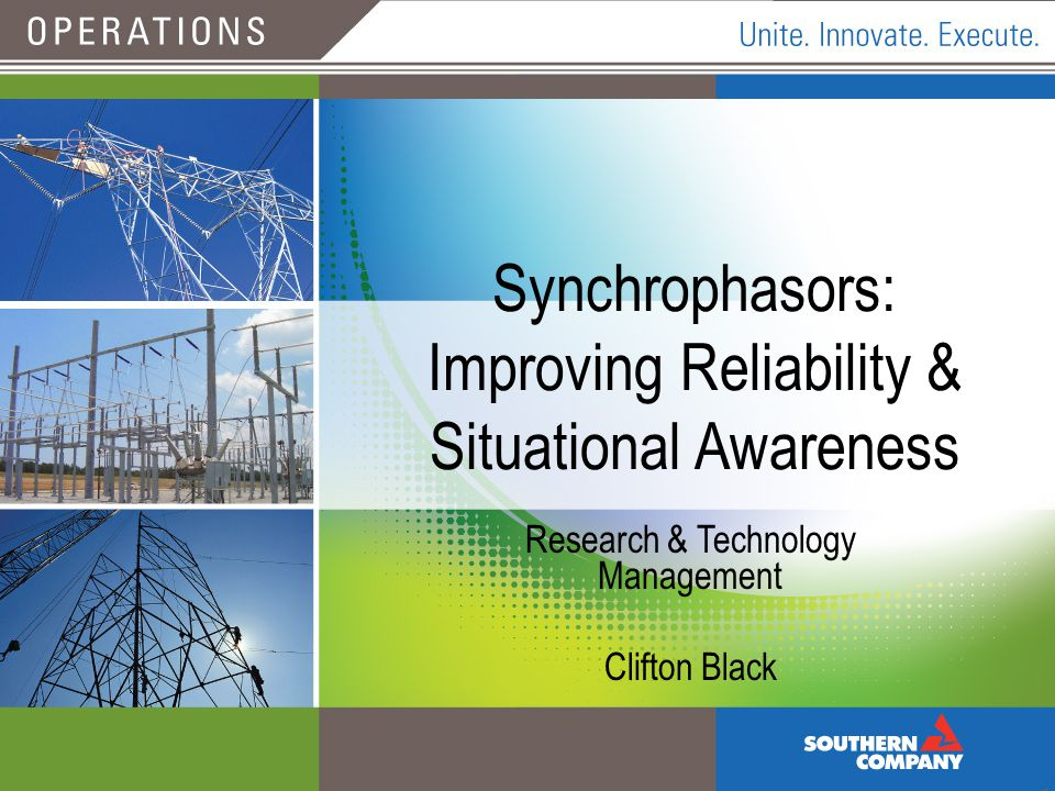 Synchrophasors: Improving Reliability & Situational Awareness
