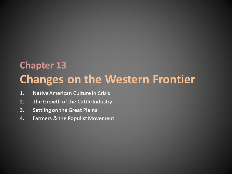Chapter 13 Changes on the Western Frontier
