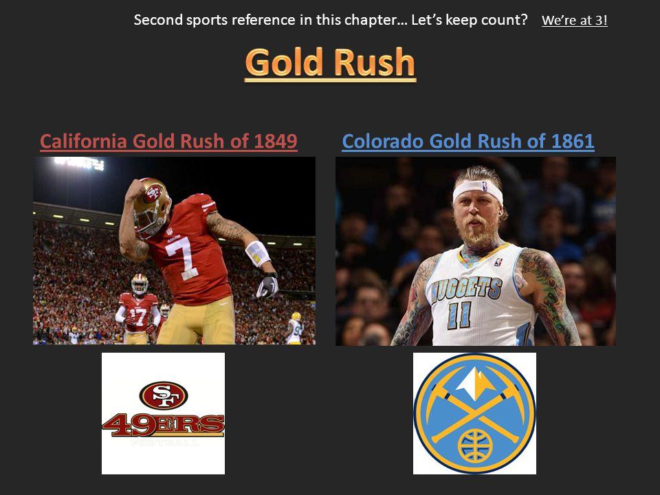 Gold Rush California Gold Rush of 1849 Colorado Gold Rush of 1861