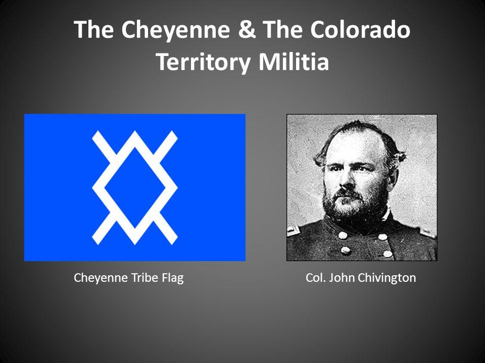 The Cheyenne & The Colorado Territory Militia