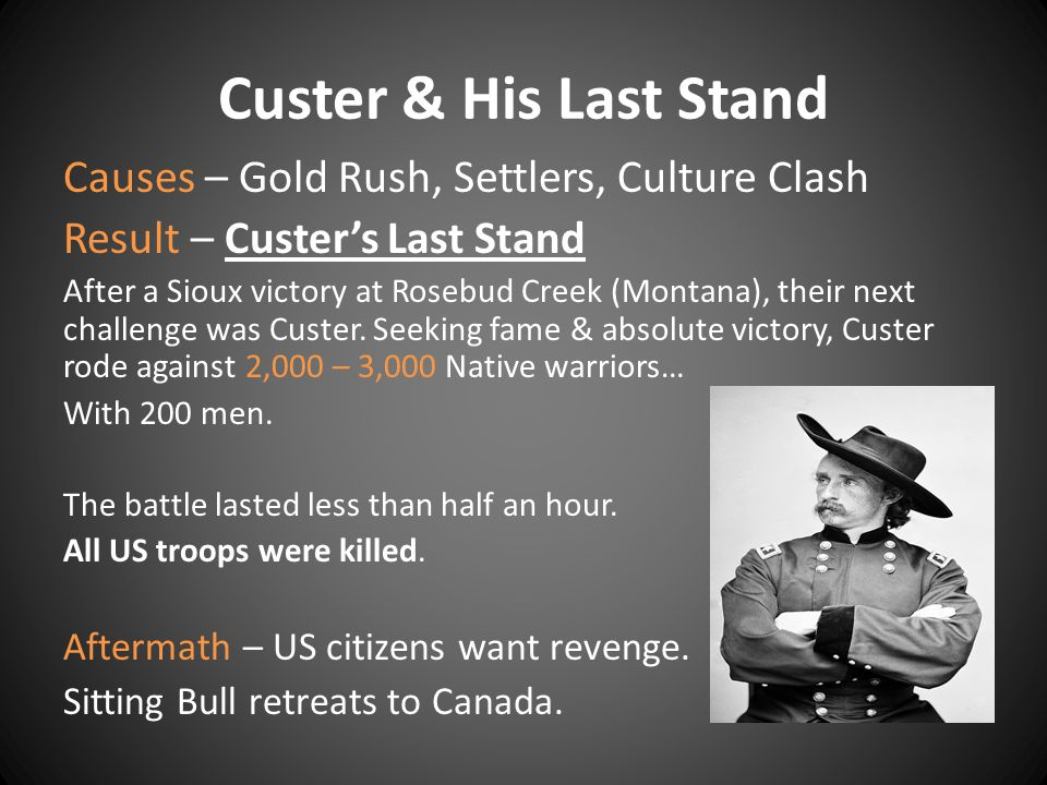 Custer & His Last Stand Causes – Gold Rush, Settlers, Culture Clash