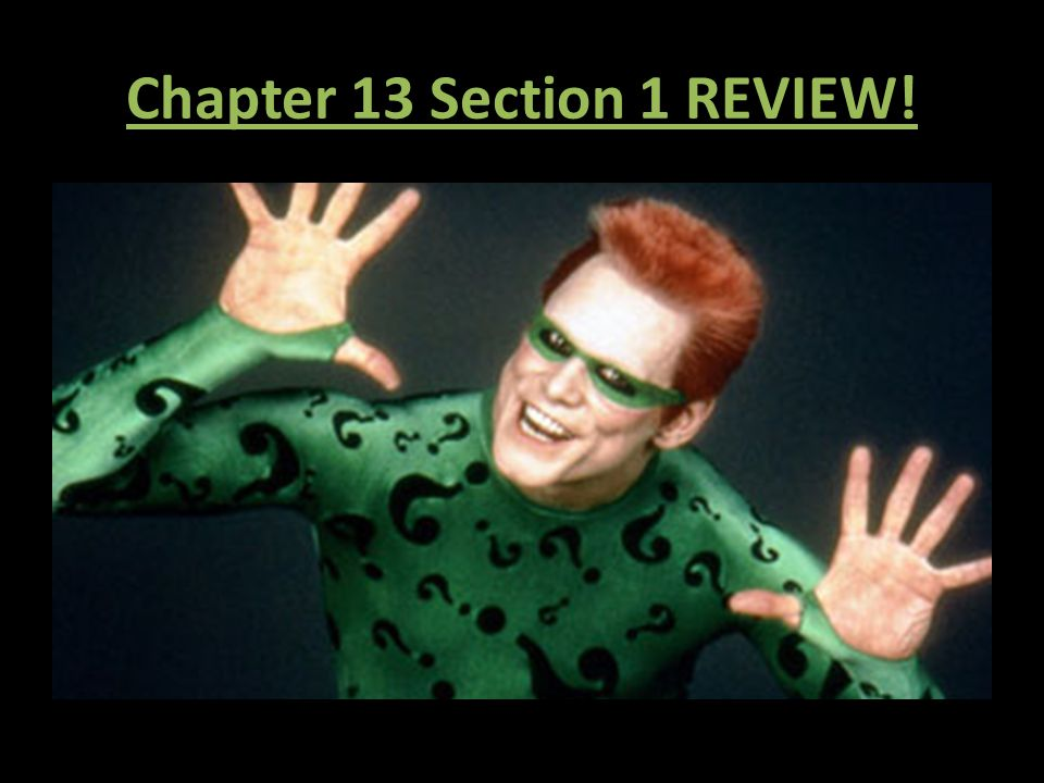 Chapter 13 Section 1 REVIEW!
