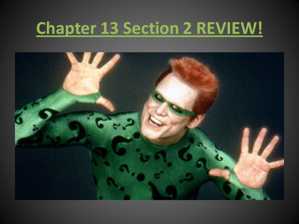 Chapter 13 Section 2 REVIEW!