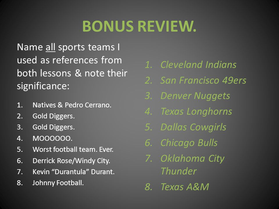 BONUS REVIEW. Name all sports teams I used as references from both lessons & note their significance: