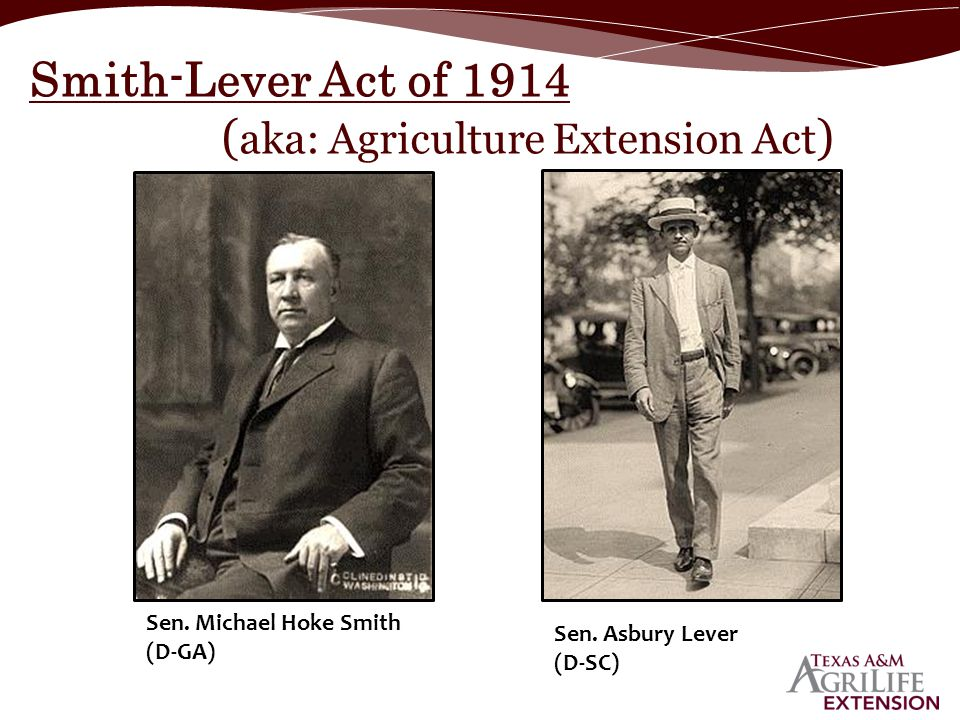 Smith-Lever Act of 1914 (aka: Agriculture Extension Act)