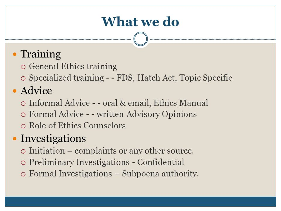 What we do Training Advice Investigations General Ethics training