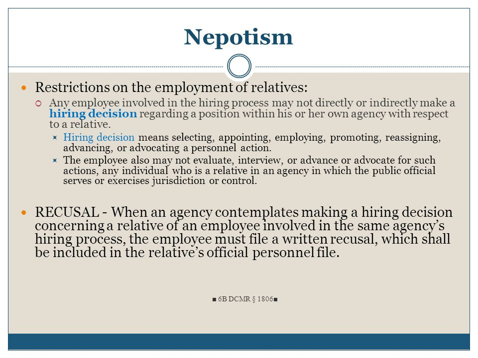 Nepotism Restrictions on the employment of relatives: