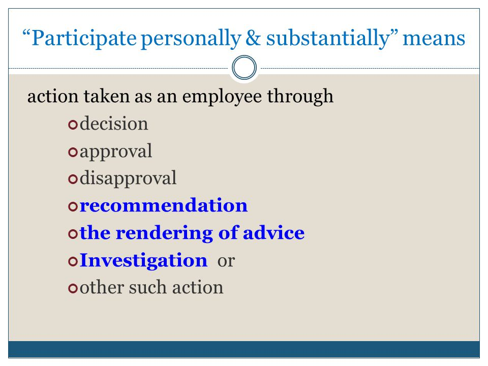 Participate personally & substantially means