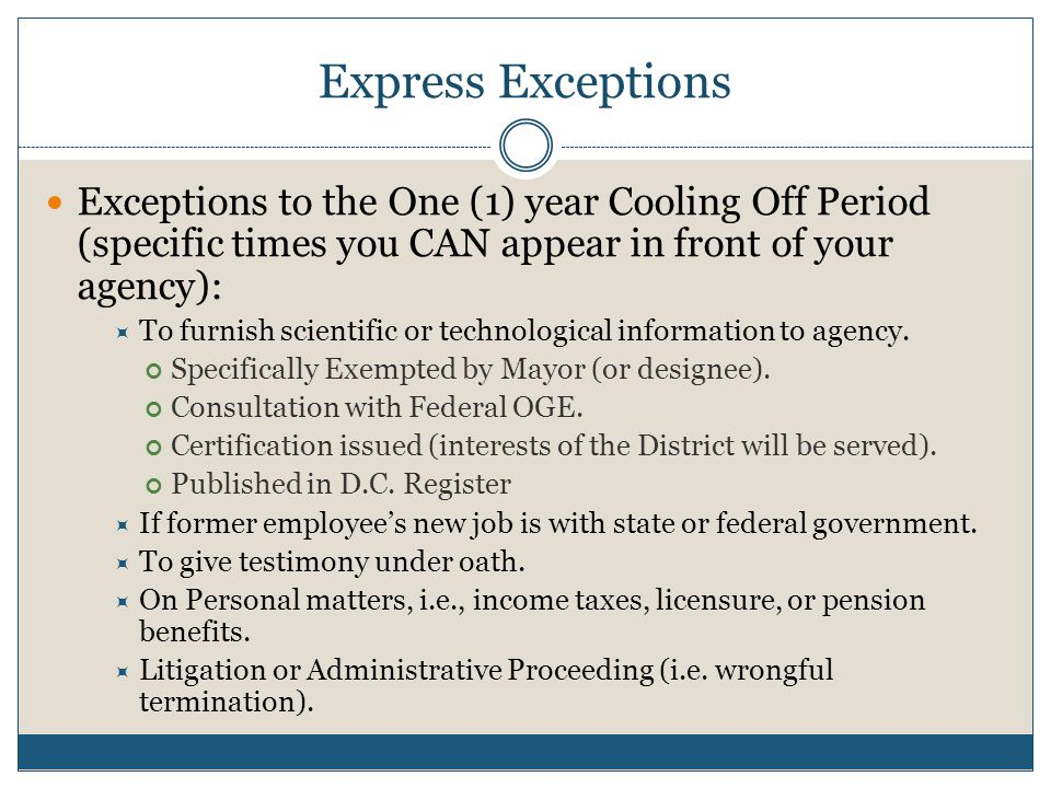 Express Exceptions Exceptions to the One (1) year Cooling Off Period (specific times you CAN appear in front of your agency):