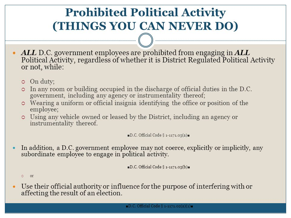 Prohibited Political Activity (THINGS YOU CAN NEVER DO)