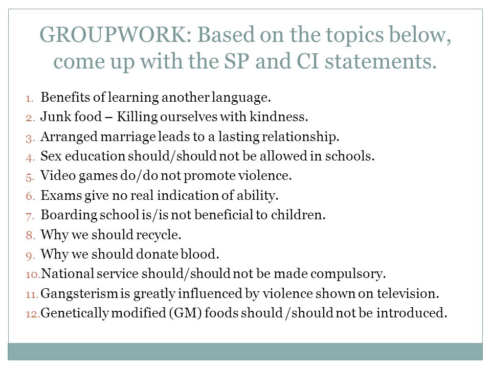 GROUPWORK: Based on the topics below, come up with the SP and CI statements.