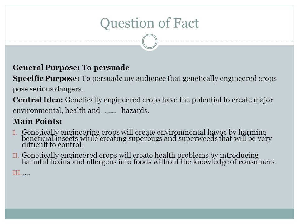 Question of Fact General Purpose: To persuade