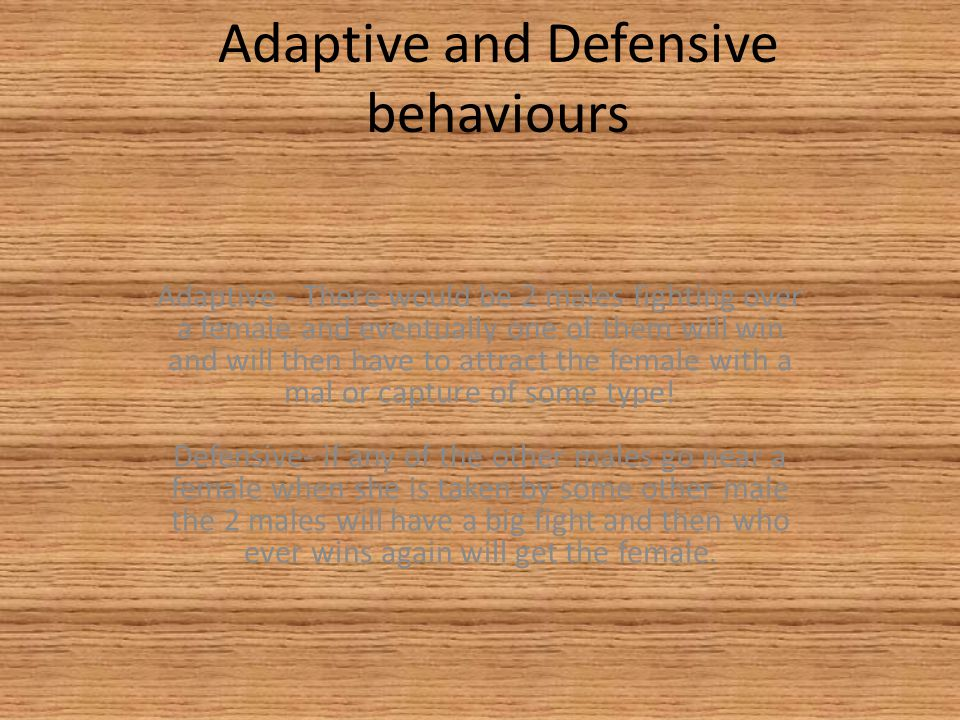 Adaptive and Defensive behaviours