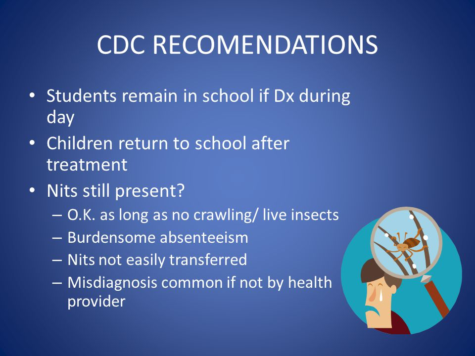 CDC RECOMENDATIONS Students remain in school if Dx during day