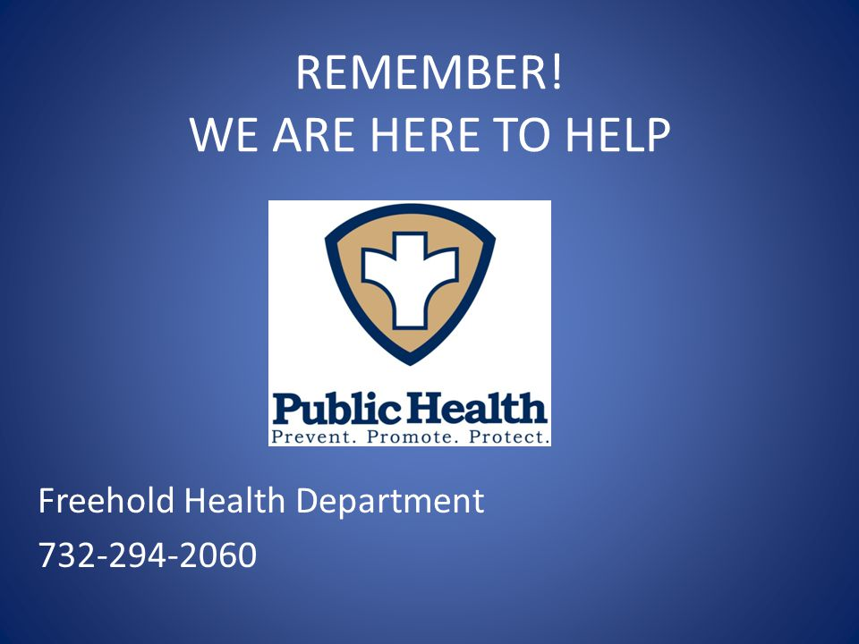 REMEMBER! WE ARE HERE TO HELP