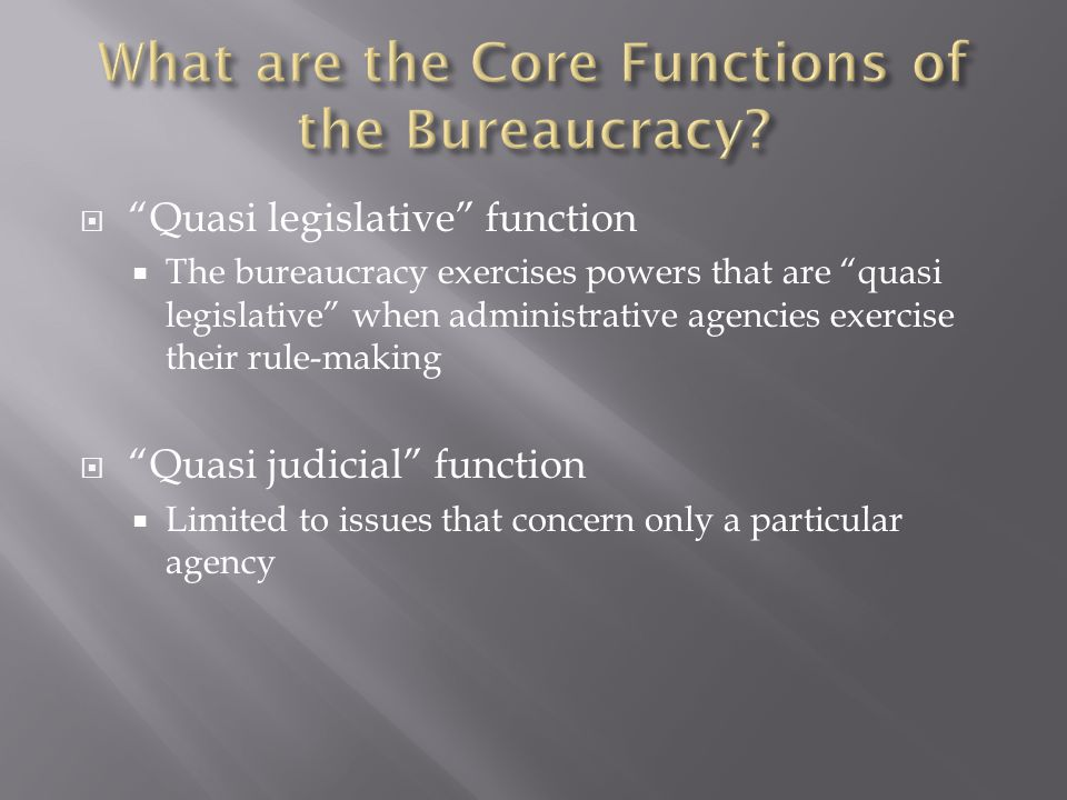 What are the Core Functions of the Bureaucracy